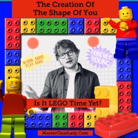 MasterClass Monday: The Fascinating Creation Of Ed Sheeran's Shape Of You And A New Use For Legos