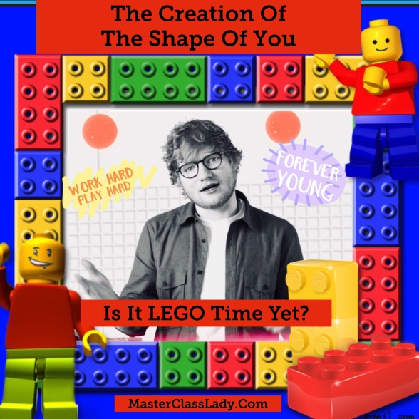 MasterClass Monday: The Fascinating Creation Of Ed Sheeran's Shape Of You And A New Use For Legos.