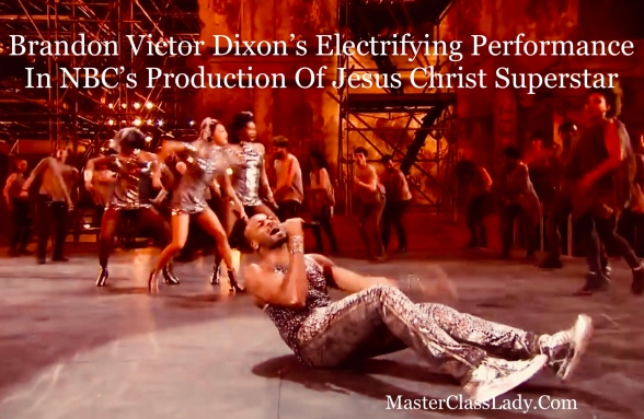 MidWeek MasterClass Memory: Brandon Victor Dixon's Performance As Judas In NBC's Jesus Christ Superstar